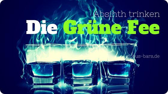 Absinth trinken, Grüne Fee, Titelbild
