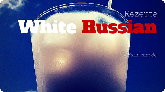 White Russian Rezept Cocktail