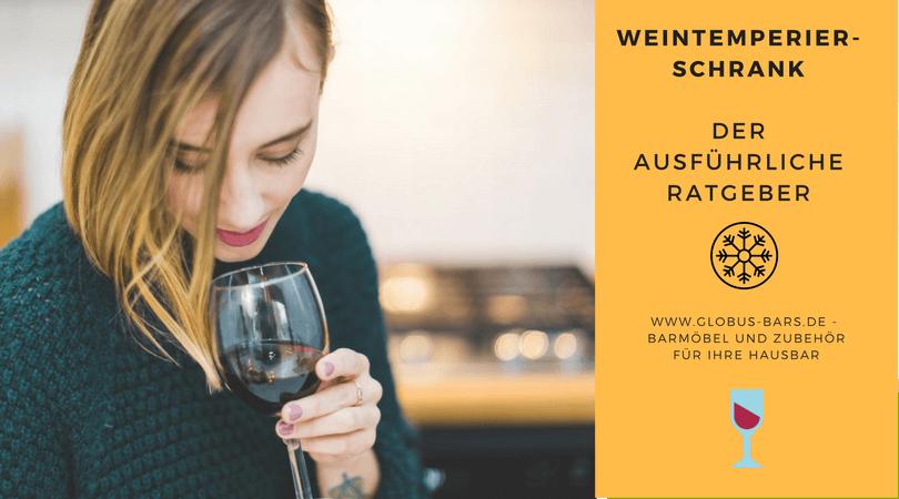 Weintemperierschrank – Der ausführliche Ratgeber